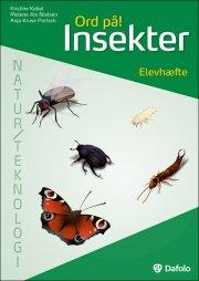 ord på! insekter. elevhæfte natur/teknologi  - incl. hjemmeside