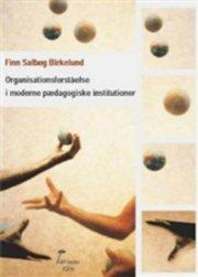 organisationsforståelse i moderne pædagogiske institutioner - bog