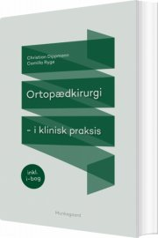 ortopædkirurgi i klinisk praksis - bog