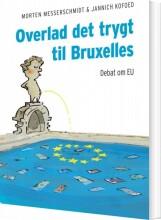 overlad det trygt til bruxelles - bog