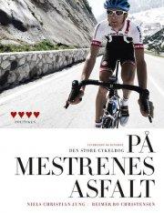 på mestrenes asfalt - den store cykelbog - bog