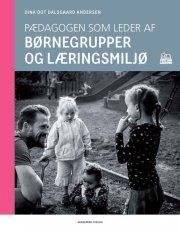 pædagogen som leder af børnegrupper og læringsmiljø - bog