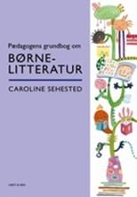 pædagogens grundbog om børnelitteratur - bog