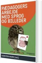 pædagogers arbejde med sprog og billeder - bog