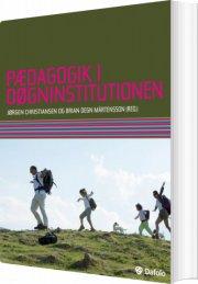 pædagogik i døgninstitutionen - bog