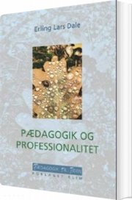 pædagogik og professionalitet - bog
