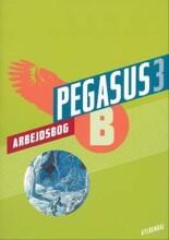 pegasus 3. arbejdsbog b - bog