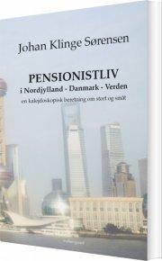 pensionistliv i nordjylland - danmark - verden - bog