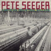 pete seeger - american industrial ballads - cd