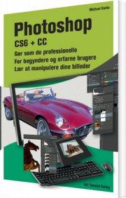 photoshop cs6 + cc - gør som de professionelle - bog