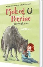 pjok og petrine 15 - ponyhviskerne - bog