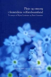 pleje og omsorg i fremtidens velfærdssamfund - bog