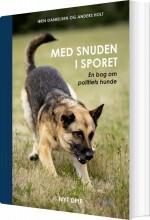 med snuden i sporet - politiets hunde - bog