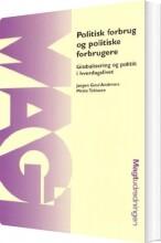 politisk forbrug og politiske forbrugere - bog