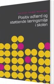 positiv adfærd og støttende læringsmiljø i skolen - bog