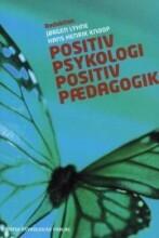 positiv psykologi - positiv pædagogik - bog