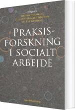 praksisforskning i socialt arbejde - bog