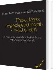 praxeologisk sygeplejevidenskab - hvad er det? - bog