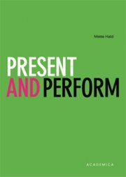 present and perform - bog