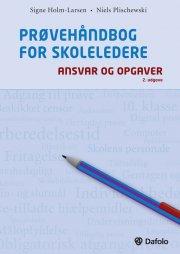 prøvehåndbog for skoleledere - ansvar og opgaver - 2. udgave - bog
