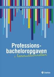 professionsbacheloropgaven i læreruddannelsen - bog