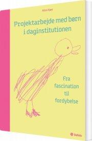 projektarbejde med børn i daginstitutionen - bog
