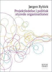 projektledelse i politisk styrede organisationer - bog