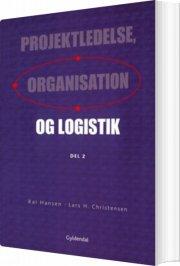 projektledelse, organisation og logistik, del 2 - bog