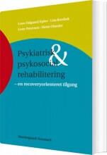 psykiatrisk og psykosocial rehabilitering - bog