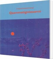 Image of   Qaammatigivissuarmi - Frederik Kristensen Kunngi - Bog