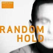 martin hall - random hold - Vinyl / LP