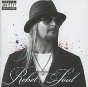 Kid Rock - Rebel Soul - CD