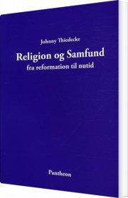 religion og samfund fra reformation til nutid - bog