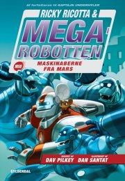 ricky ricotta 4 - ricky ricotta & megarobotten mod maskinaberne fra mars - bog