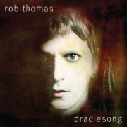 rob thomas - cradlesong - cd