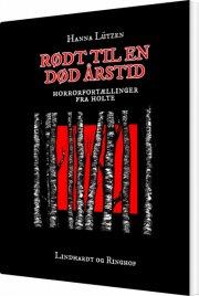 rødt til en død årstid: horrorfortællinger fra holte - bog