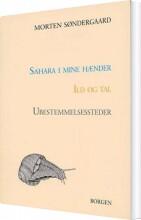 sahara i mine hænder - ild og tal - ubestemmelsessteder - bog