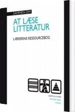 sammen om at læse litteratur. lærererens ressourcebog. (8.-9. klasse - bog