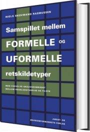 samspillet mellem formelle og uformelle retskildetyper - bog