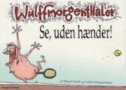 Billede af Se, Uden Hænder! - Mikael Wulff - Tegneserie