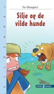 silje og de vilde hunde - bog
