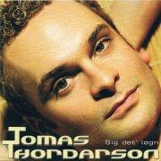 tomas thordarson - sig det løgn - cd