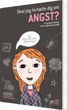 skal jeg fortælle dig om angst? - bog