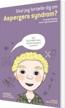 skal jeg fortælle dig om aspergers syndrom? - bog