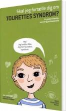 skal jeg fortælle dig om tourettes syndrom? - bog