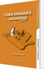 skolelederens opslagsbog. faglig-pædagogisk skoleledelse - bog