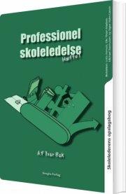 skolelederens opslagsbog. professionel skoleledelse - bog