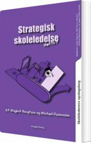 skolelederens opslagsbog. strategisk skoleledelse - bog