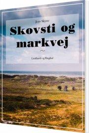 skovsti og markvej - bog