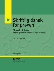 skriftlig dansk før prøven - elevvejledninger til afgangsprøveopgaver 2008-2009 - bog
